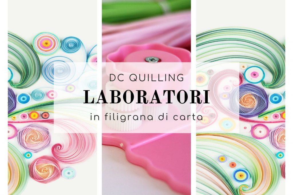 laboratori creativi quilling per principianti